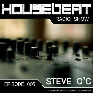 HouseBeat With Steve O C  Ep 5