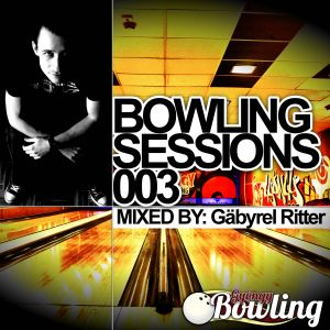 Bowling Sessions 003 mixed by Gäbryel Ritter