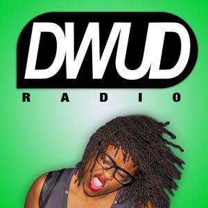 DWUD (Do What U Do) Radio Show #5