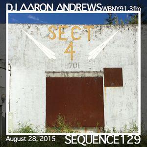Sequence 129-DJAaronAndrews-August 28, 2015