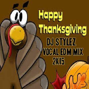 New Thanksgiving Day Vocal EDM 2015 by Dj Stylez