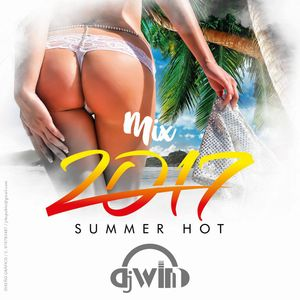 Dj Win - Mix 2017 Summer Hot