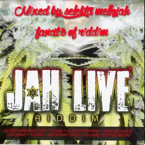 Jah Live Riddim (joe fraser records 2009) Mixed By SELEKTA MELLOJAH FANATIC OF RIDDIM