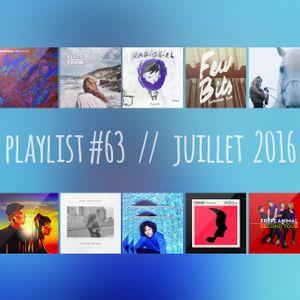 Playlist #63 - Juillet 2016