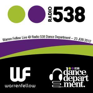 Warren Fellow - Live @ Radio 538 Dance Department (23 JUN 2012)