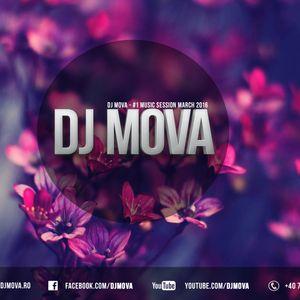 DJ MOVA - #1. Music Session March 2016