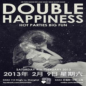 DOUBLE HAPPINESS, Saturday 9th February, 2013 @ DADA Bar, Shanghai