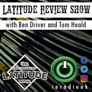 Latitude Review Show with Ben Driver and Tom Heald on IO Radio 030816