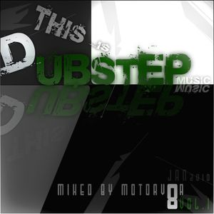 this is dubstepmusic vol.1 mixed by motorv8a