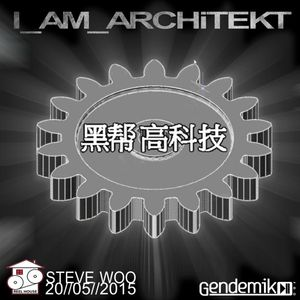 Steve Woo I_AM_ARCHiTEKT ReelHouseTv 20//05//2015