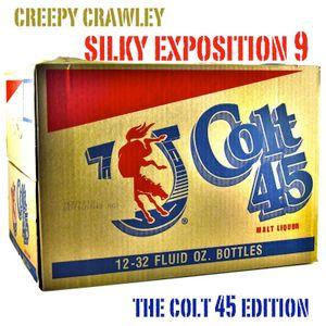 Silky Exposition #9 | The Colt 45 Edition