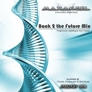 Max Angel - Back 2 the Future Mix - Jan 2011