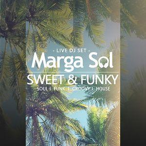 Sweet & Funky  - Marga Sol DJ live Mix #2 (Funk, Groove & Soulful House Music)