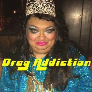 Drag Addiction Ep 25
