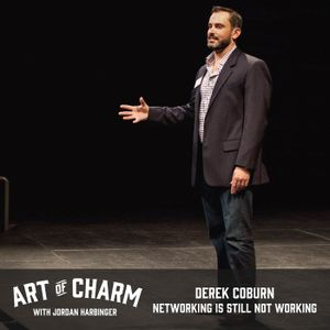 563: Derek Coburn | Networking Is Still Not Working