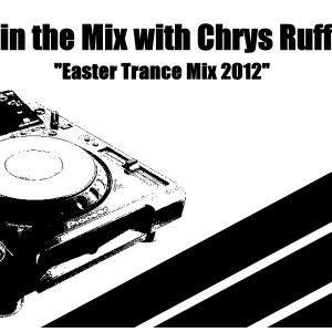 in the Mix with Chrys Ruff - Easter Trance Mix 2012