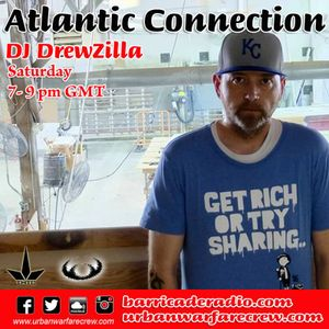 DJ DrewZilla - The Atlantic Connection/Urban Warfare Takeover - Barricade Radio - UWC05 - 07/29/2017