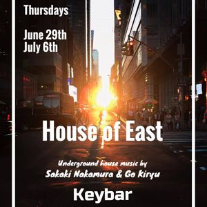 House Of East 7:6:2017 Sakaki N & Go Kiryu pt 1