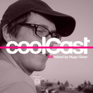 coolCast005 (mixed by Hugo Giner)