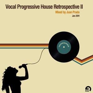 Jan 2011: Vocal Progressive House Retrospectr II by JuanP