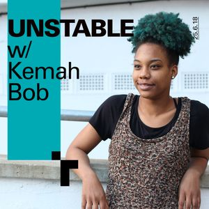 Unstable with Kemah Bob - 25 June 2018