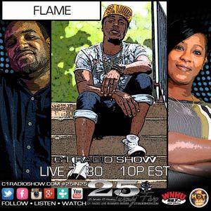 C1 Radio Show #25in25 Week 11 - FLAME