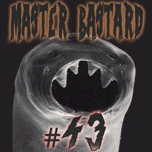 Master Bastard #43 - Parasites and Narcotics