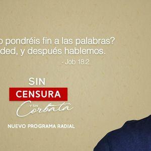 Sin Censura y Sin Corbata 31/08/2017