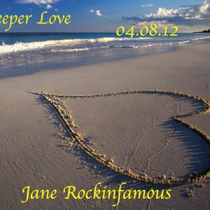 deeper love special mix for special person 04.08.12 jane rockinfamous