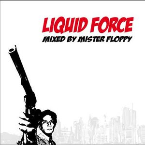 MR Floppy - Liquid Force