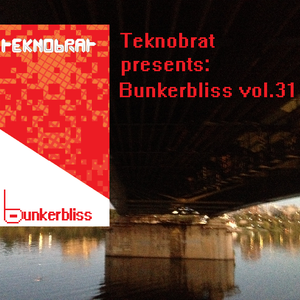 TEKNOBRAT presents Bunkerbliss Vol.31 Mixed on 2015-10-27th