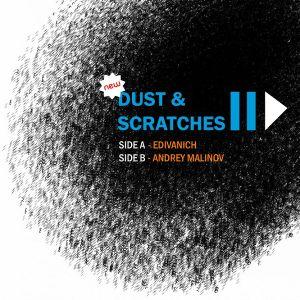 Edivanich & Andrey Malinov - Dust & Scratches 2 (II) (friendly JAM)