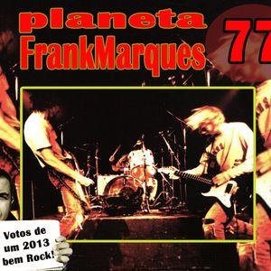 Planeta FrankMarques #77 14dez2012