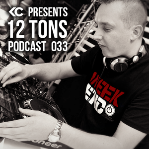 12 Tons Podcast 033 by KC