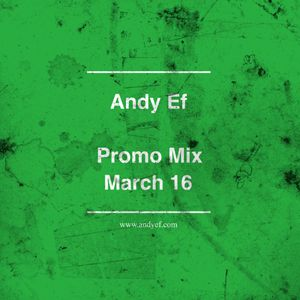 Andy Ef - Promo Mix (March 2016)