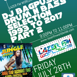 DJ Bagpuss live on Lazer FM 28 July 2017 Drum n Bass Selection 1993-2017 pt 2