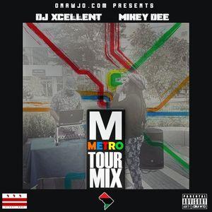 Mikey Dee & DJ Xcellent : #MetroTour Blend