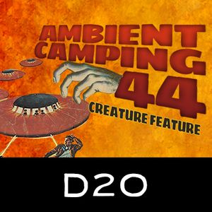 D20 - Ambient Camping 44 : Creature Feature