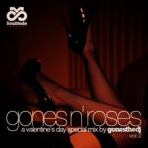 GONES N' ROSES VOL.2 (A Valentine's Day Special Mix)