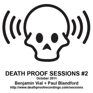 Death Proof Sessions #2 - 23/10/11 - Part 2 - Paul Blandford