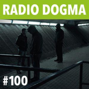 Radio Dogma #100