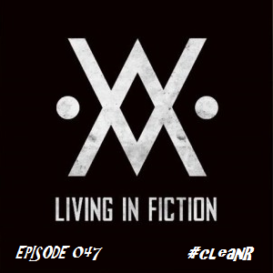 #cleanR Episode 047 - Living In Fiction