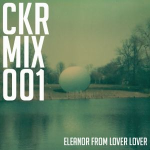 CKRMix001 - Eleanor from Lover Lover