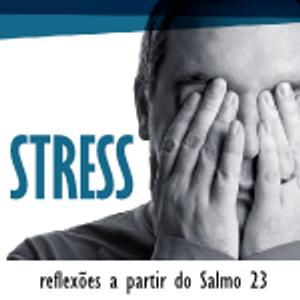 Angústia [Stress - reflexões a partir do Salmo 23 #5]