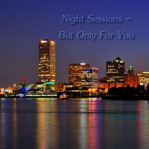 Night Sessions - But Only For You