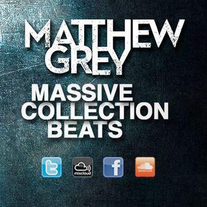 Matthew Grey - Massive Collection Beats Episode 002 (05.02.2014)