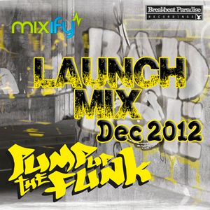 BadboE - Pump Up The Funk - Album Launch Mix - Dec 2012
