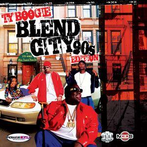 DJ TY BOOGIE - Blend City 90's Edition