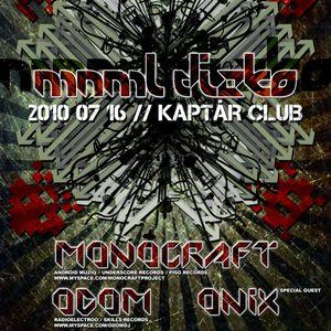 Monocraft live @ Kaptár Club, Mnml Dizko 2010.07.16.