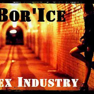 Dj Bor'Ice Sex Industry 15/02/13
